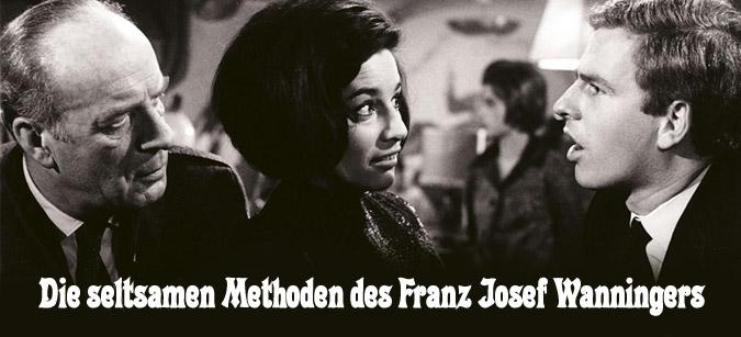 Die seltsamen Methoden des Franz Josef Wanninger © Eurovideo